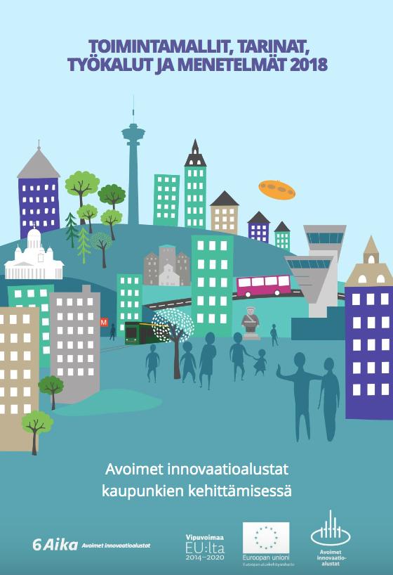 Cover for article 'Avoimet innovaatioalustat kaupunkien kehittämisessä – toimintamallit, tarinat, työkalut ja menetelmät 2018'