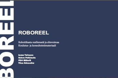 Cover for article 'ROBOREEL- Robotiikasta resilienssiä ja elinvoimaa koulutus- ja konsultointimateriaali'