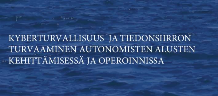 Cover for article 'Kyberturvallisuus ja tiedonsiirron turvaaminen autonomisten alusten kehittämisessä ja operoinnissa'