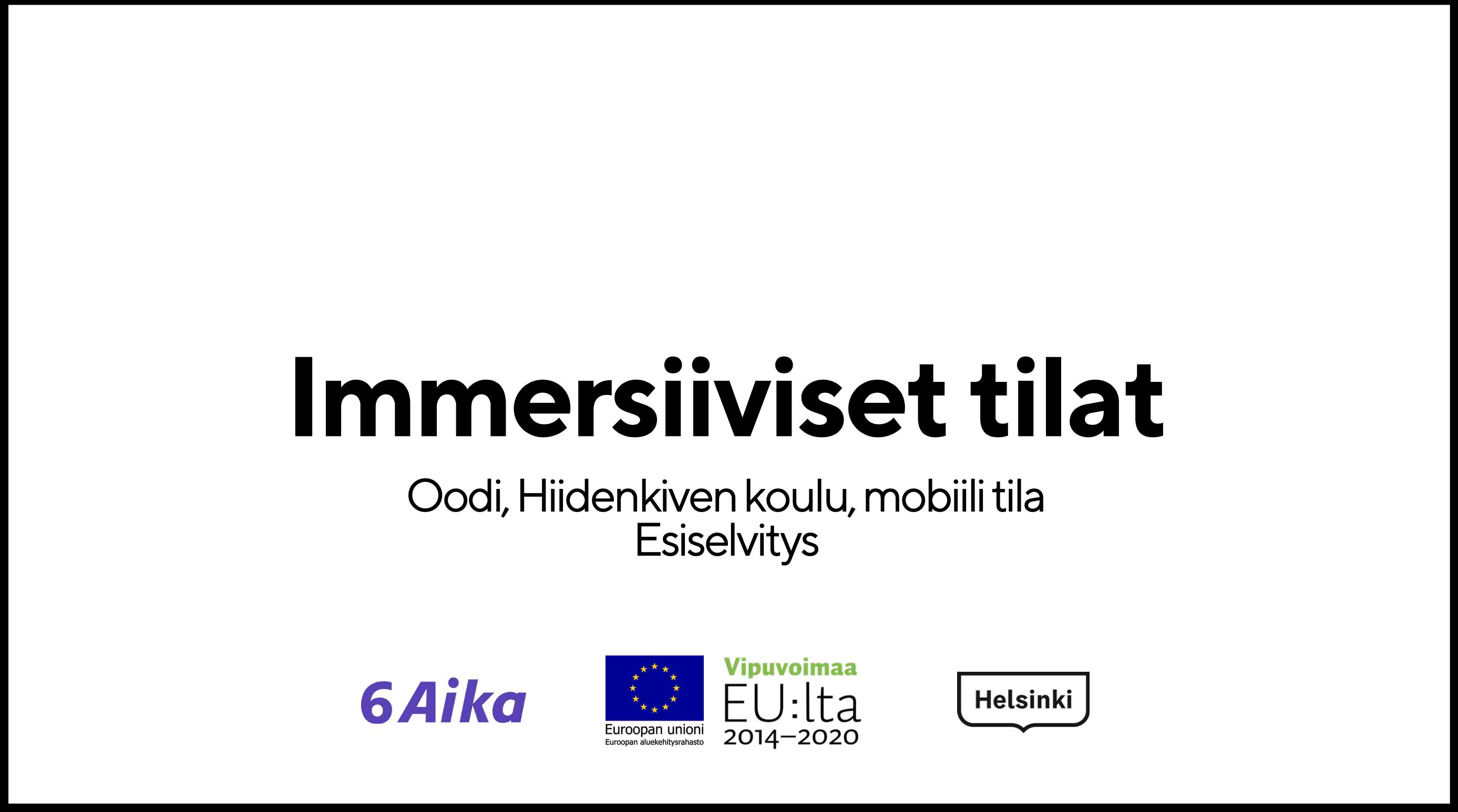 Cover for article 'Esiselvitys: Immersiiviset tilat Oodissa, Hiidenkiven koulussa ja mobiilitilassa'